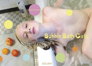 Bubble Bath Girls: Photographs  by  Andrew Einhorn