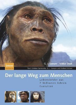 Der Lange Weg Zum Menschen: Lebensbilder Aus 7 Millionen Jahren Evolution  by  G. J. Sawyer