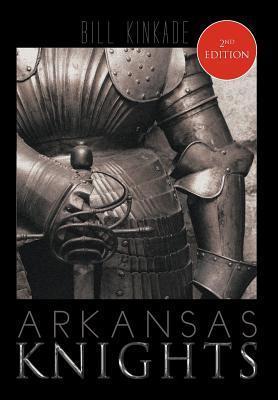 Arkansas Knights Bill  Kinkade