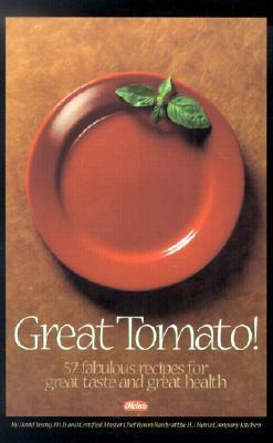 Great Tomato!: 57 Fabulous Recipes for Great Taste and Great Health  by  David  Yeung