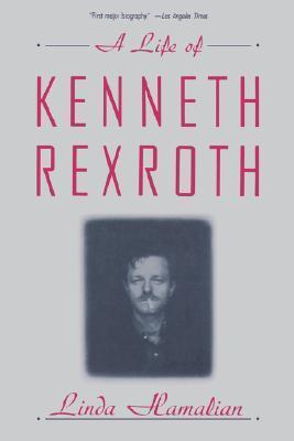 A Life of Kenneth Rexroth Linda Hamalian