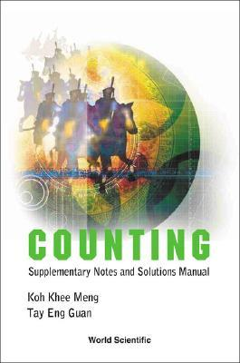 Counting: Supplementary Notes and Solutions Manual Khee Meng Koh