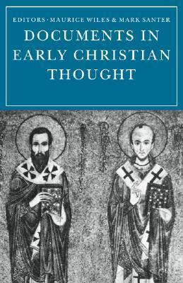 Documents in Early Christian Thought Maurice Wiles