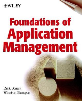 Foundations of Application Management  by  Rick Sturm