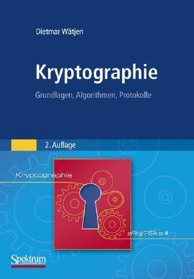 Kryptographie: Grundlagen, Algorithmen, Protokolle  by  Dietmar Watjen