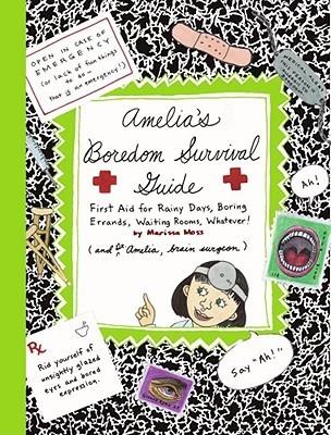 Amelias Boredom Survival Guide (Amelias Notebooks, #5) Marissa Moss