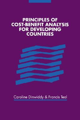 Principles of Cost-Benefit Analysis for Developing Countries Caroline L. Dinwiddy