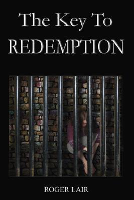 The Key to Redemption  by  Roger Lair
