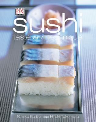Sushi: Taste and Technique  by  Kimiko Barber