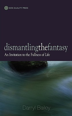 Dismantling the Fantasy  by  Darryl Bailey