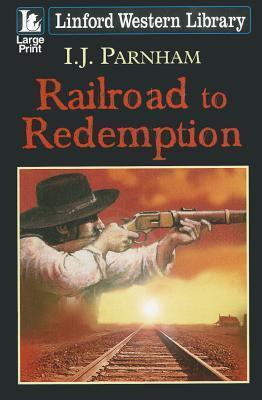 Railroad to Redemption (Cassidy Yates, #7)  by  I.J. Parnham