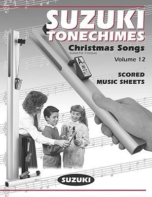 Suzuki Tonechimes, Vol 12: Ringing Bells in Education! Alfred A. Knopf Publishing Company, Inc.