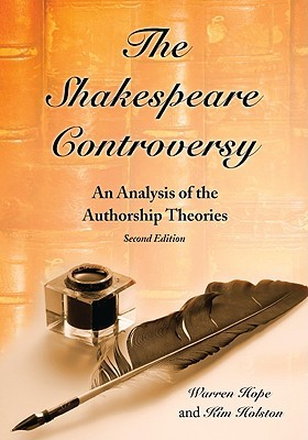 The Shakespeare Controversy: An Analysis of the Authorship Theories, 2D Ed.  by  Warren Hope