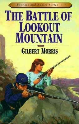 Battle of Lookout Mountain (Bonnets and Bugles, #7) Gilbert Morris