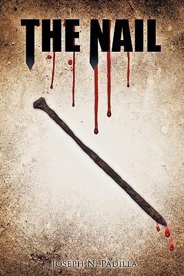 The Nail  by  Joseph N. Padilla