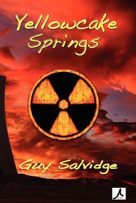 Yellowcake Springs (Yellowcake #1)  by  Guy Salvidge