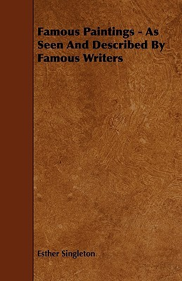 Famous Paintings - As Seen and Described Famous Writers by Esther Singleton