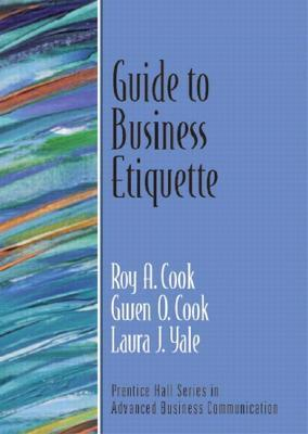 Guide to Business Etiquette Roy A. Cook