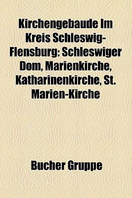 Kirchengeb Ude Im Kreis Schleswig-Flensburg  by  B. Cher Gruppe