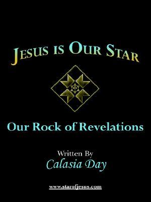 Jesus Is Our Star: Our Rock of Revelations  by  Calasia Day