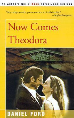Now Comes Theodora Daniel Ford
