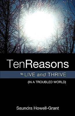 Ten Reasons to Live and Thrive Saundra Howell-Grant