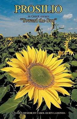 Prosilio: Toward the Sun Carol Olsen LaMonda