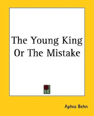 The Young King or the Mistake Aphra Behn
