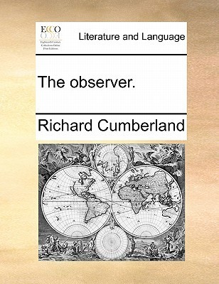 The Observer. the Observer  by  Richard Cumberland