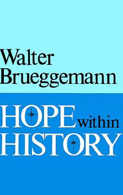 Hope Within History  by  Walter Brueggemann