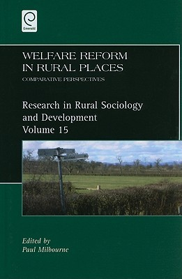 Welfare Reform in Rural Places: Comparative Perspectives Paul Milbourne