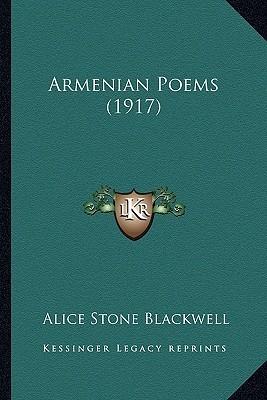 Armenian Poems (1917) Alice Stone Blackwell