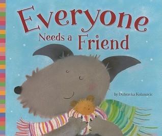 Everyone Needs a Friend Dubravka Kolanovic