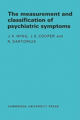 Measurement and Classification of Psychiatric Symptoms: An Instruction Manual for the PSE and Catego Program  by  J.K. Wing