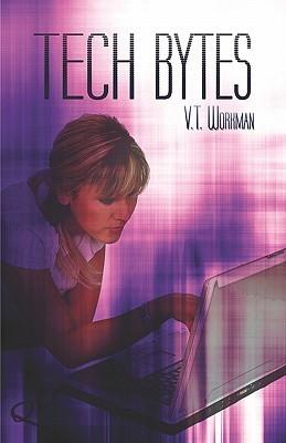 Tech Bytes  by  V. Workman