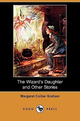 The Wizards Daughter and Other Stories Margaret Collier Graham