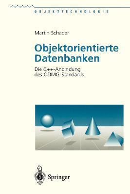 Objektorientierte Datenbanken: Die C++-Anbindung Des ODMG-Standards  by  Martin Schader