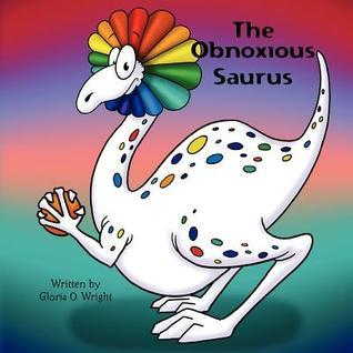 The Obnoxious Saurus Gloria O. Wright