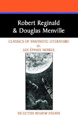 Classics of Fantastic Literature: Selected Review Essays  by  Robert Reginald