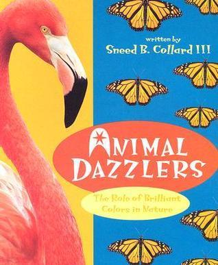Animal Dazzlers Sneed B. Collard III