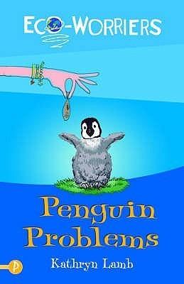 Penguin Problems Kathryn Lamb