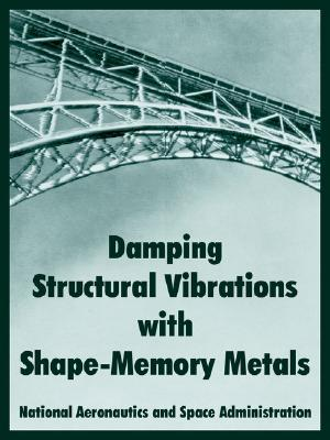 Damping Structural Vibrations with Shape-Memory Metals  by  NASA