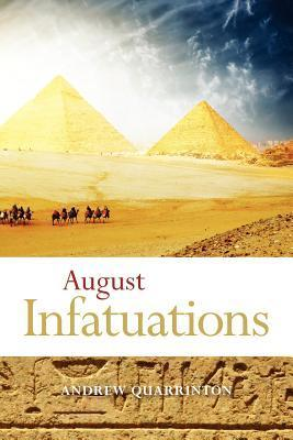 August Infatuations  by  Andrew Quarrinton