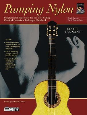 Pumping Nylon: Easy to Early Intermediate Repertoire  by  Scott Tennant