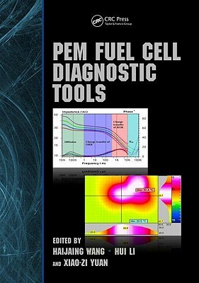 Pem Fuel Cell Diagnostic Tools  by  Haijaing Wang