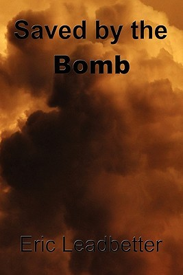 Saved the Bomb by Eric Leadbetter