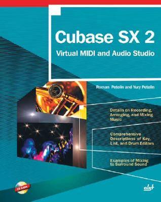 Cubase Sx 2: Virtual Midi And Audio Studio With Cd Roman Petelin