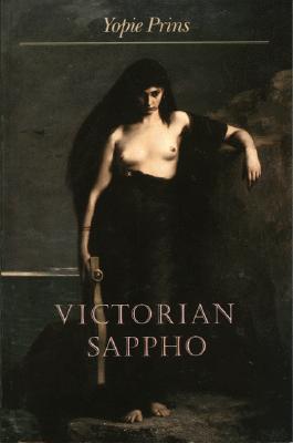 Victorian Sappho  by  Yopie Prins
