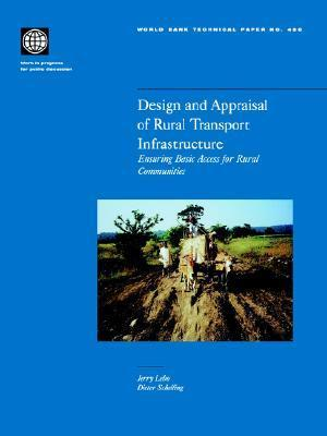 Design and Appraisal of Rural Transport Infrastructure: Ensuring Basic Access for Rural Communities  by  Jerry Lebo