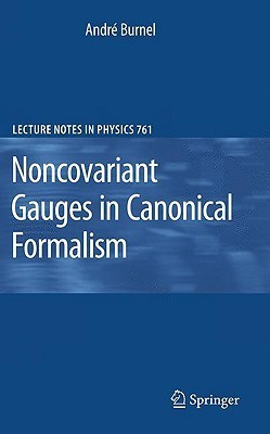 Noncovariant Gauges in Canonical Formalism  by  A. Burnel
